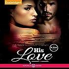 His Love: The McShannon Family Series Hörbuch von Veronica Maxim Gesprochen von: Eli Walker