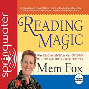 Reading Magic: Why Reading Aloud to Our Children Will Change Their Lives | [Mem Fox]
