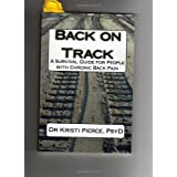 Back On Track: A Survival Guide For People With Chronic Pain ~ Kristi Pierce PsyD