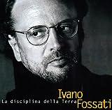 echange, troc Ivano Fossati - La Disciplina Della Terra
