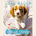 Almost Home Audiobook by Joan Bauer Narrated by Brittany Pressley