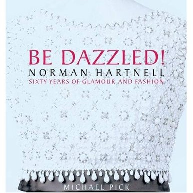 Be Dazzled!: Norman Hartnell