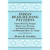 "Indian Bead-Weaving Patterns: Chain-Weaving Designs Bead Loom Weaving and Bead Embroidery - An Illustrated ""How-To"" Guideby Horace R. Goodhue"