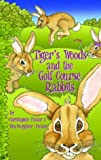 Tiger's Woods and the Golf Course Rabbits