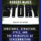 Story: Substance, Structure, Style, and the Principles of Screenwriting Hörbuch von Robert McKee Gesprochen von: Robert McKee