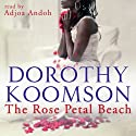The Rose Petal Beach (       UNABRIDGED) by Dorothy Koomson Narrated by Adjoa Andoh
