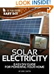 Solar Electricity: Easy DIY Guide for...