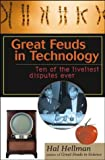 Great Feuds in Technology: Ten of the Liveliest Disputes Ever (0471208671) by Hellman, Hal