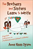 Brothers and Sisters Learn to Write: Popular Literacies in Childhood and School Cultures