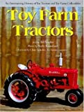 img - for Toy Farm Tractors: An Entertaining History of Toy Tractors and Toy Farm Collectibles book / textbook / text book