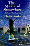 img - for The Middle of Somewhere: A Story of South Africa book / textbook / text book