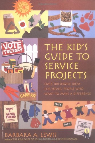 The Kid's Guide to Service Projects: Over 500 Service Ideas for Young People Who Want to Make a Difference (Self-Help fo