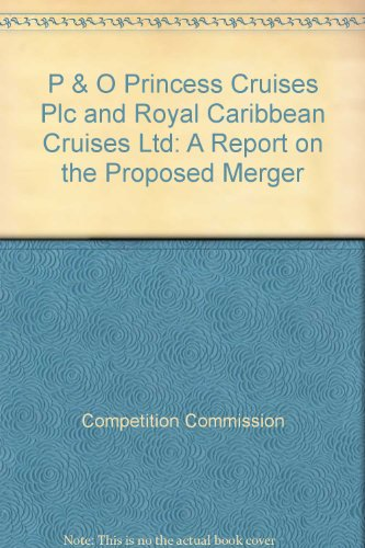 p-and-o-princess-cruises-plc-and-royal-caribbean-cruises-ltd-a-report-on-the-proposed-merger