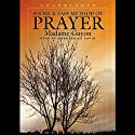 Short and Easy Method of Prayer (       UNABRIDGED) by Madame Guyon Narrated by Marguerite Gavin
