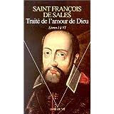 Trait� de l'amour de Dieu : Livres I � VIpar Saint Fran�ois de Sales