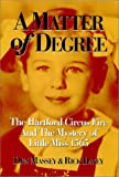 A Matter of Degree: The Hartford Circus Fire &amp; The Mystery of Little Miss 1565