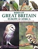 Birds of Great Britain, Europe & Africa (1844760359) by Alderton, David