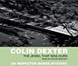 Colin Dexter The Jewel That Was Ours (Inspector Morse)