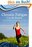 Chronic Fatigue Can Be Beaten, One St...