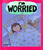 Your Feelings: I'm Worried