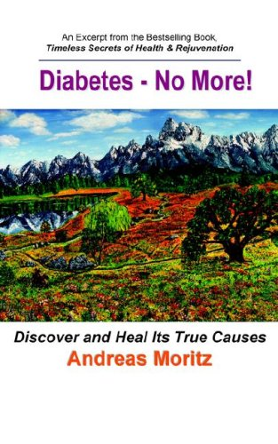 Diabetes - No More!, by Andreas Moritz
