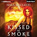 Kissed by Smoke: The Sunwalker Saga, Book 3 (       UNABRIDGED) by Shéa MacLeod Narrated by Emily Sutton-Smith