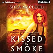 Kissed by Smoke: The Sunwalker Saga, Book 3 | Shéa MacLeod