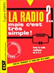 La radio ? Mais c'est tr�s simple