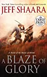 A Blaze of Glory: A Novel of the Battle of Shiloh (Random House Large Print) (0307990648) by Shaara, Jeff
