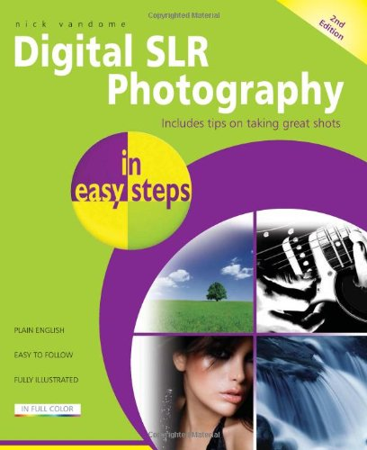 Digital SLR Photography In Easy Steps 2nd Edition