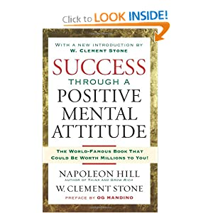 Success Through a Positive Mental Attitude [Paperback] — by Clement Stone