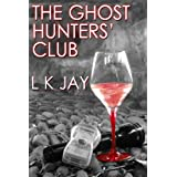 The Ghost Hunters' Clubby L K Jay