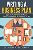 Writing a Business Plan: 10 Steps for Writing a Professional Business Plan