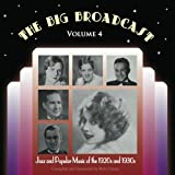 The Big Broadcast, Volume 4: Jazz and Popular Music of the 1920s & 1930s