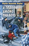 A Traitor Among the Boys (Boy/Girl Battle) (0385323352) by Naylor, Phyllis Reynolds