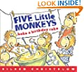 Five Little Monkeys Bake a Birthday Cake: (formerly titled Don't Wake Up Mama) (A Five Little Monkeys Story)