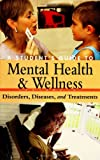 img - for A Student's Guide to Mental Health & Wellness: Volume 4, Disorders, Diseases, and Treatments book / textbook / text book