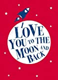 Andrews McMeel Publishing LLC I Love You to the Moon and Back
