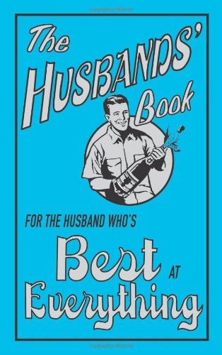 The Husbands' Book: For the Husband Who's Best at Everything (The Best At Everything) Hardcover – by Jim Maloney  (Author)