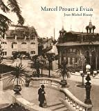 vignette de 'Marcel Proust à Evian (Jean-Michel HENNY)'