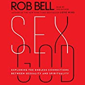 Sex God: Exploring the Endless Connections Between Sexuality and Spirituality | [Rob Bell]