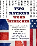 img - for Two Nations Word Searches: Word puzzles for all the family: 1000 words & phrases defining why we are two nations divided by a common language book / textbook / text book