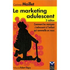Le marketing adulescent, de Corinne Maillet, chez Village Mondial (2007