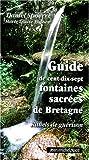 echange, troc Daniel Spoerri, Marie-Louise Plessen - Guide de cent-dix-sept fontaines sacrées de Bretagne : Rituels de guérison. Avec une carte