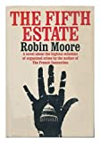 The Fifth Estate (038504920X) by Moore, Robin