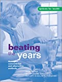 img - for Beating the Years: Through Conventional and Alternative Methods (Options for Health) book / textbook / text book