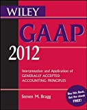 img - for Wiley GAAP 2012 by Bragg, Steven M.. (Wiley,2011) [Paperback] 10th Edition book / textbook / text book