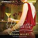 Roulette (       UNABRIDGED) by Megan Mulry Narrated by Neva Navarre