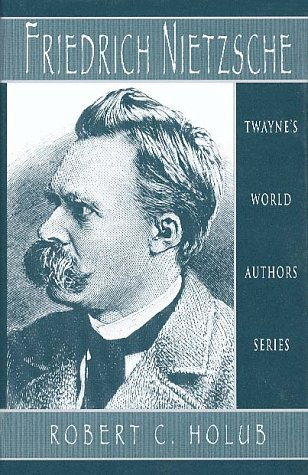 World Authors Series: Friedrich Nietzsche (Twayne's World Authors Series)