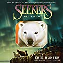 Fire in the Sky: Seekers, Book 5 Audiobook by Erin Hunter Narrated by Julia Fletcher